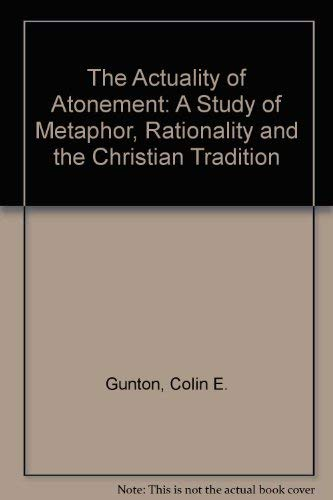 9780567094971: The Actuality of Atonement: A Study of Metaphor, Rationality and the Christian Tradition