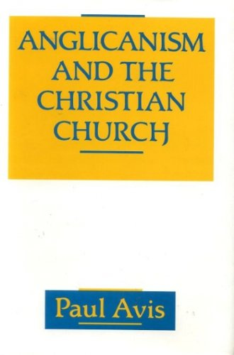 9780567095121: Anglicanism and the Christian Church: Theological Resources in Historical Perspective