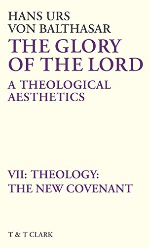 Glory of the Lord VOL 7: Theology: von Balthasar, Hans