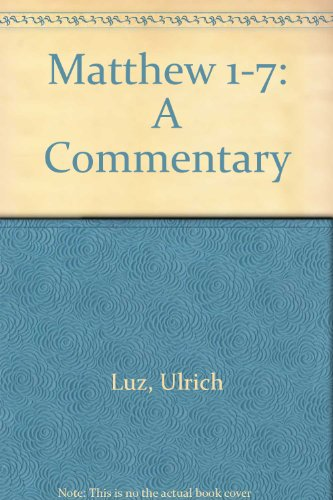 Matthew 1-7. A Commentary: Ulrich Luz