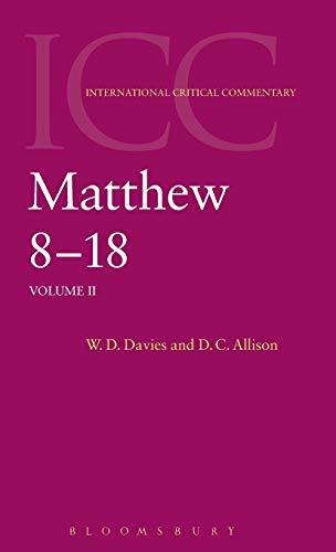 Matthew 8 -18: Volume 2: A Commentary: Allison, Jr. Dale