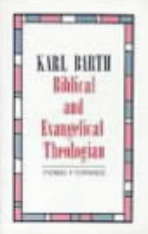 9780567095725: Karl Barth: Biblical and Evangelical Theologian