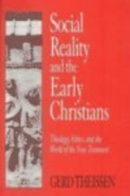 Social Reality and the Early Christians: Theology, Ethics, and the World of the New Testament: ...