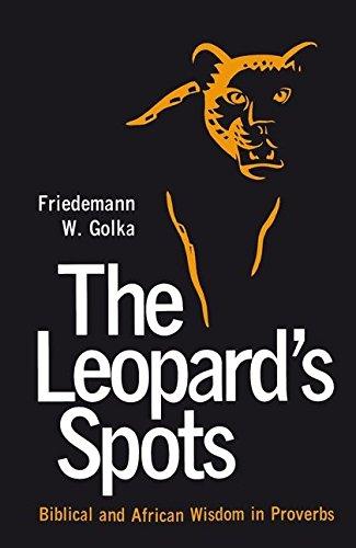 The Leopard's Spots : Biblical and African: Golka, Friedemann W.
