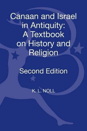 9780567097224: Canaan and Israel in Antiquity: A Textbook on History and Religion: Second Edition