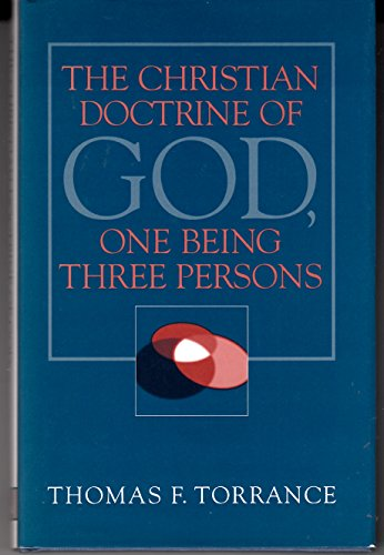 9780567097415: The Christian Doctrine of God, One Being Three Persons: One Being Three Persons