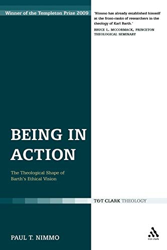 9780567099198: Being in Action: The Theological Shape of Barth's Ethical Vision