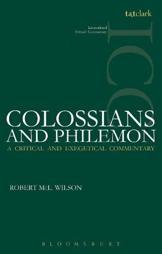 Colossians and Philemon (International Critical Commentary): Wilson, Robert McL