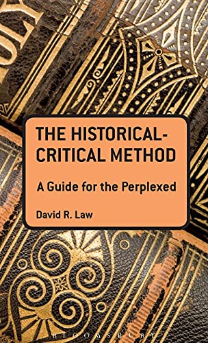The Historical-Critical Method: A Guide for the Perplexed (Guides for the Perplexed): David R. Law