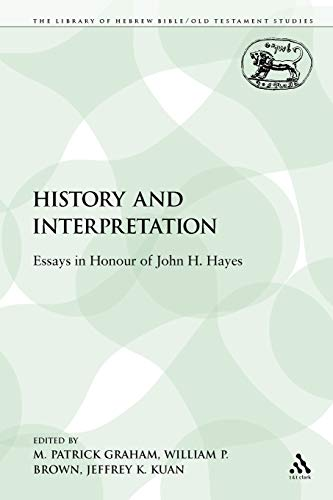 9780567112057: History and Interpretation: Essays in Honour of John H. Hayes (The Library of Hebrew Bible/Old Testament Studies)