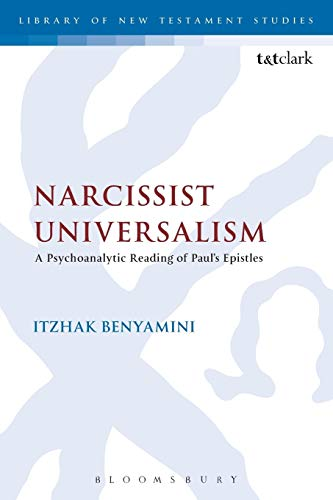 9780567123930: Narcissist Universalism: A Psychoanalytic Reading of Paul's Epistles (The Library of New Testament Studies)