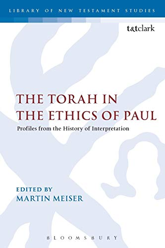 9780567127365: Torah in the Ethics of Paul (The Library of New Testament Studies)