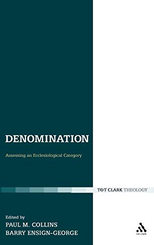 9780567131317: Denomination: Assessing an Ecclesiological Category (Ecclesiological Investigations)