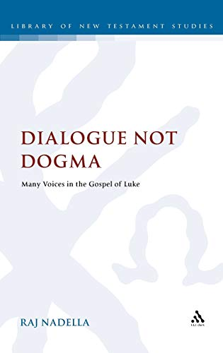 9780567145437: Dialogue Not Dogma: Many Voices in the Gospel of Luke (Library Of New Testament Studies)