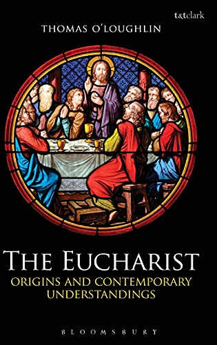 9780567156051: The Eucharist: Origins and Contemporary Understandings
