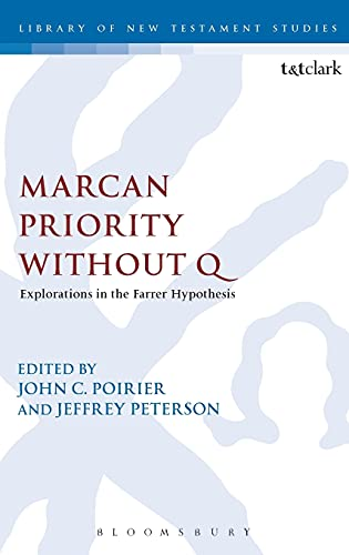 9780567159137: Marcan Priority Without Q: Explorations in the Farrer Hypothesis