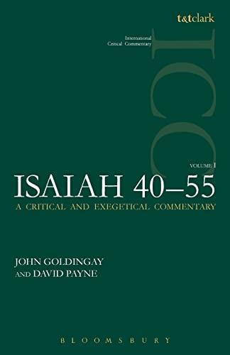 Isaiah 40-55 Vol 1 (ICC) (International Critical Commentary): John Goldingay