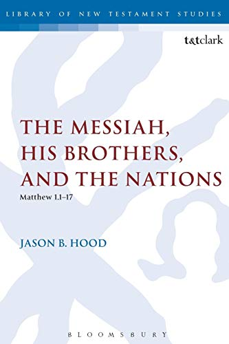 9780567178985: The Messiah, His Brothers, and the Nations: (Matthew 1.1-17) (The Library of New Testament Studies)