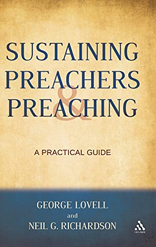 Sustaining Preachers and Preaching: A Practical Guide (Hardback): Neil Richardson, George Lovell