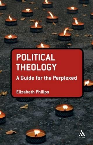 9780567181756: Political Theology: A Guide for the Perplexed (Guides for the Perplexed)
