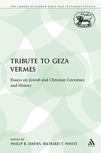 9780567191519: A Tribute to Geza Vermes: Essays on Jewish and Christian Literature and History (The Library of Hebrew Bible/Old Testament Studies)
