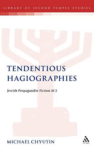 Tendentious Hagiographies Jewish Propagandist Fiction BCE