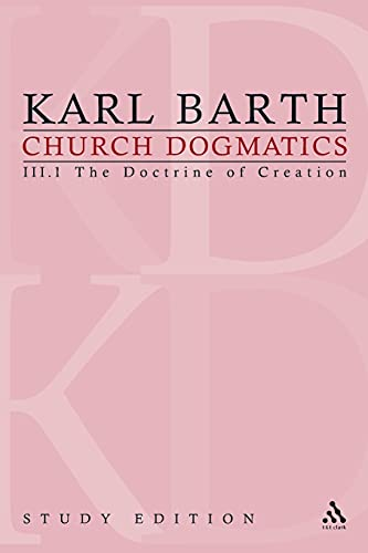9780567196637: Church Dogmatics, Vol. 3.1, Sections 40-42: The Doctrine of Creation, Study Edition 13