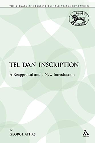 The Tel Dan Inscription: A Reappraisal and: George Athas
