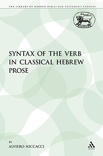 9780567213723: Syntax of the Verb in Classical Hebrew Prose