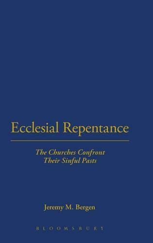 9780567214324: Ecclesial Repentance: The Churches Confront Their Sinful Pasts