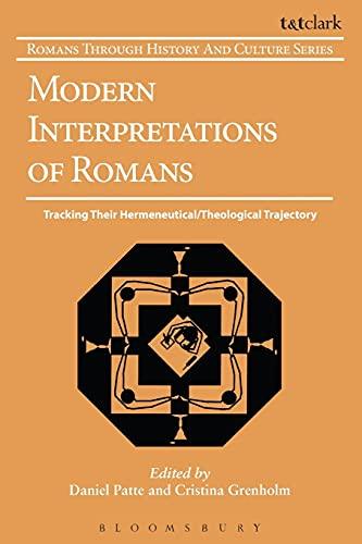 9780567215031: Modern Interpretations of Romans: Tracking Their Hermeneutical/Theological Trajectory (Romans Through History & Culture)