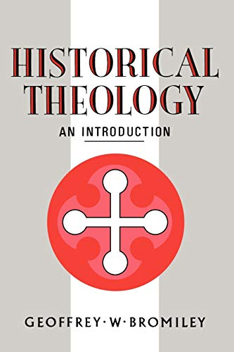 9780567223579: Historical Theology: An Introduction