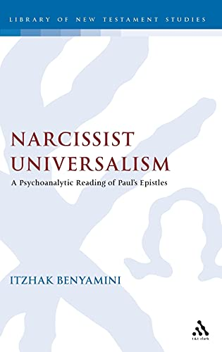 9780567226143: Narcissist Universalism: A Psychoanalytic Reading of Paul's Epistles (The Library of New Testament Studies)