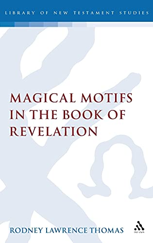 Magical Motifs in the Book of Revelation (Hardback): Rodney Lawrence Thomas
