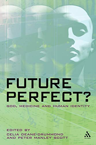 9780567234018: Future Perfect?: God, Medicine and Human Identity