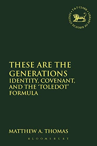 9780567241917: These are the Generations: Identity, Covenant, and the 'toledot' Formula (The Library of Hebrew Bible/Old Testament Studies)