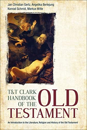 T&T Clark Handbook of the Old Testament: Gertz, Jan Christian;
