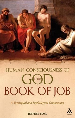 Human Consciousness of God in the Book of Job: A Theological and Psychological Commentary (Hardback...