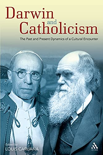 9780567256720: Darwin and Catholicism: The Past and Present Dynamics of a Cultural Encounter