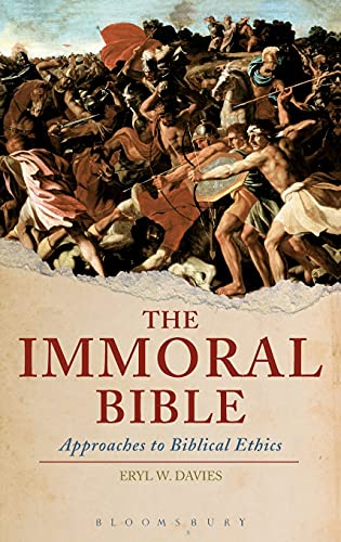 9780567261625: The Immoral Bible: Approaches to Old Testament Ethics