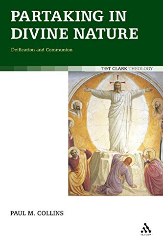 9780567262967: Partaking in Divine Nature: Deification and Communion