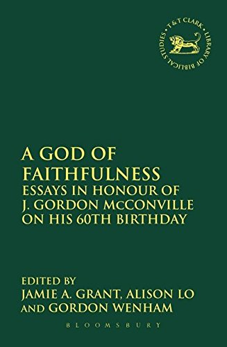 9780567264367: A God of Faithfulness: Essays in Honour of J. Gordon McConville on his 60th Birthday (The Library of Hebrew Bible/Old Testament Studies)