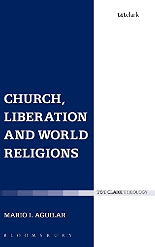 9780567273246: Church, Liberation and World Religions (Ecclesiological Investigations)