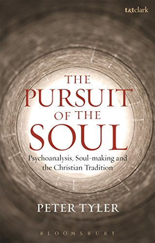 The Pursuit of the Soul: Psychoanalysis, Soul-Making and the Christian Tradition (Hardback): Peter ...