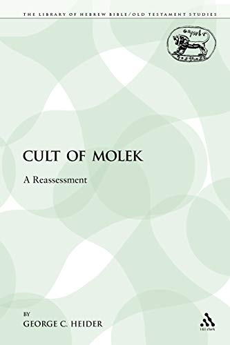 9780567281272: Cult of Molek: A Reassessment (The Library of Hebrew Bible/Old Testament Studies)
