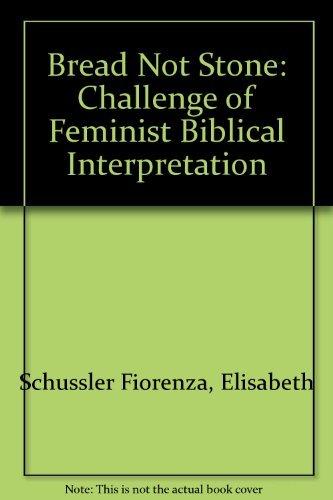 9780567291844: Bread Not Stone: Challenge of Feminist Biblical Interpretation