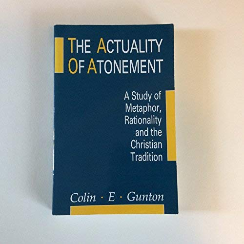 9780567292209: The Actuality of Atonement: A Study of Metaphor, Rationality and the Christian Tradition