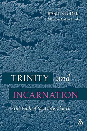 9780567292445: Trinity and Incarnation: The Faith of the Early Church