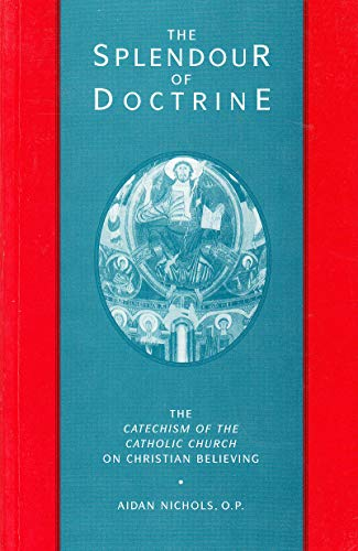 9780567292711: The Splendour of Doctrine: The Catechism of the Catholic Church on Christian Believing