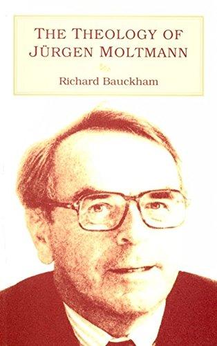 The Theology of Jürgen Moltmann: Bauckham, Richard